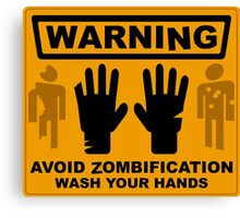 Avoid Zombification - Wash Your Hands Canvas Print