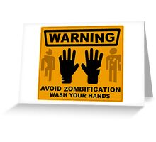 Avoid Zombification - Wash Your Hands Greeting Card