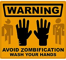 Avoid Zombification - Wash Your Hands Photographic Print