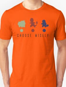 Bulbasaur/Charmander/Squirtle. Choose Wisely. Pokemon Unisex T-Shirt