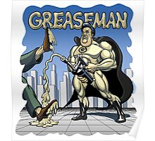 Greaseman - Fighting Evil With Lubrication Poster