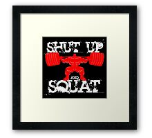 Shut up and Squat Framed Print