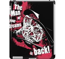 The Man of your dreams is back! iPad Case/Skin