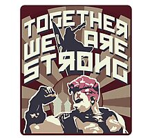 Together, we are strong ! Photographic Print
