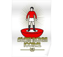 Against Moder Football - Subbuteo Poster