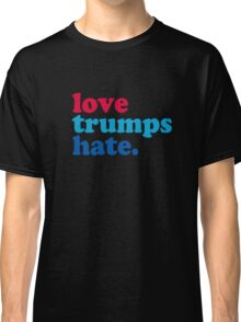 Love Trumps Hate Authentic Classic T-Shirt