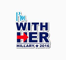 I'm With Her - Hillary 2016 Unisex T-Shirt