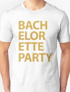Bachelorette Party With Gold Sequins Effect Unisex T-Shirt