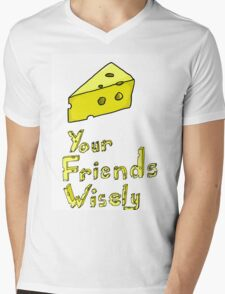 Cheese Your Friends Wisely Mens V-Neck T-Shirt