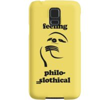 Feeling Philoslothical Samsung Galaxy Case/Skin