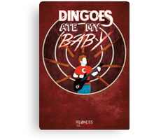 Buffy: Dingoes ate my baby Canvas Print