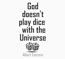 "Albert Einstein, GOD,  ""God doesn't play dice with the Universe"" Kids Tee"