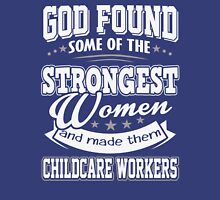 JOB - The Strongest Women - Childcare Workers T - shirt - Special design and cute Unisex T-Shirt