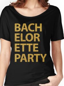 Black Bachelorette Party With Gold Sequins Effect Women's Relaxed Fit T-Shirt