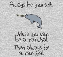 Always be yourself, unless you can be a narwhal Kids Clothes