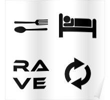 Eat. Sleep. Rave. Repeat. in WhiteBG/BlackFont Poster