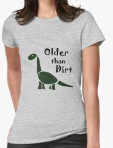 Funky Cool Older than Dirt Cartoon Womens Fitted T-Shirt
