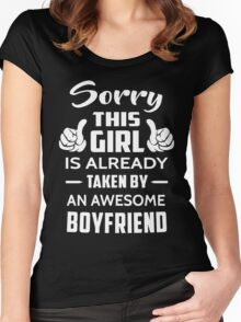 Sorry This Girl Is Already Taken By An Awesome Boyfriend Women's Fitted Scoop T-Shirt