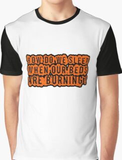Beds Are Burning Song Lyrics Cool Political Quote Graphic T-Shirt