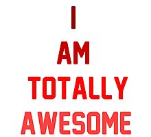 i am totally awesome Photographic Print
