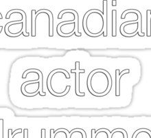 tall, awkward, canadian, actor, drummer, person. Sticker
