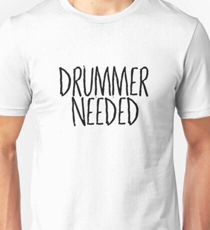 Drummer Needed Cool Music Quote Random Unisex T-Shirt