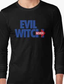 EVIL WITCH - NEVER HILLARY Long Sleeve T-Shirt