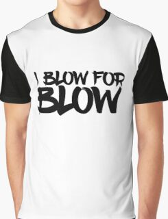 Blow For Blow Funny Sex Quote Random Humor Graphic T-Shirt