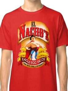 El Nacho Libre - Eagle Egg Tacos Classic T-Shirt
