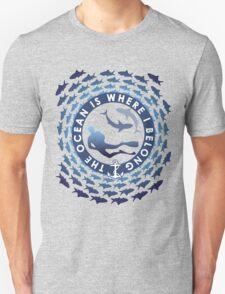 The Ocean Is Where I Belong T-Shirt