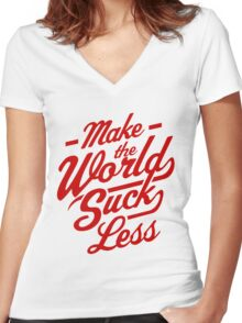 Make The World Suck Less Women's Fitted V-Neck T-Shirt