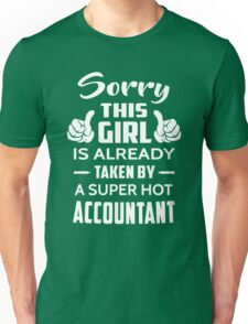 Sorry This Girl Is Already Taken By A Super Hot Accountant Unisex T-Shirt