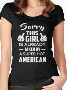 Sorry This Girl Is Already Taken By A Super Hot American Women's Fitted Scoop T-Shirt