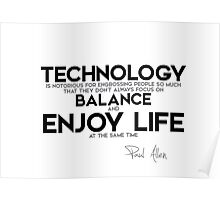 focus on balance and enjoy life - paul allen Poster