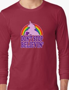 Don't Stop Believin' in Unicorns Long Sleeve T-Shirt