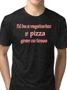 i'd be a vegetarian Tri-blend T-Shirt