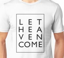 Let Heaven Come - Black Unisex T-Shirt