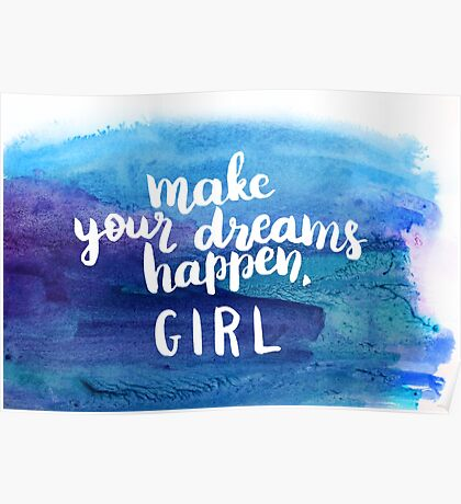 Make your dreams happen GIRL Poster