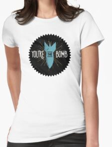You Are The Bomb Womens Fitted T-Shirt