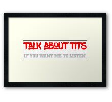 Talk about tits Funny Cool Text Design  Framed Print