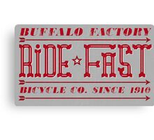 Buffalo Factory- Bicycle Company Ride Fast Canvas Print