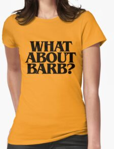 What About Barb? Womens Fitted T-Shirt