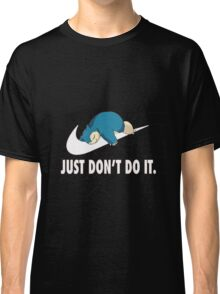Just don't do it Classic T-Shirt