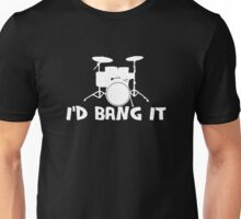I'd Bang It Funny Music Unisex T-Shirt