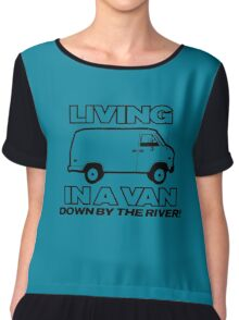LIVING IN A VAN DOWN BY THE RIVER FUNNY Chiffon Top