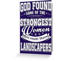 JOB - The Strongest women - Landcapers T- shirt  - Special design, lovely and cute Greeting Card