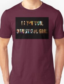 I love you, beautiful girl.. Unisex T-Shirt