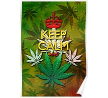 Keep Calm and...Marijuana Leaf! Poster