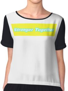 Bumper Sticker 2016 Series: Stronger Together Chiffon Top