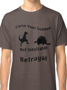 Inevitable Betrayal Classic T-Shirt